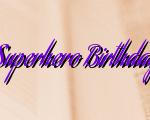 Easy Ways To Create A Superhero Birthday Party NJ Kids Will Love