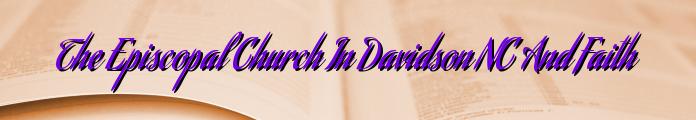 The Episcopal Church In Davidson NC And Faith