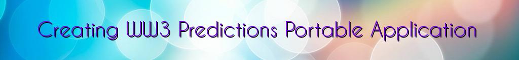Creating WW3 Predictions Portable Application