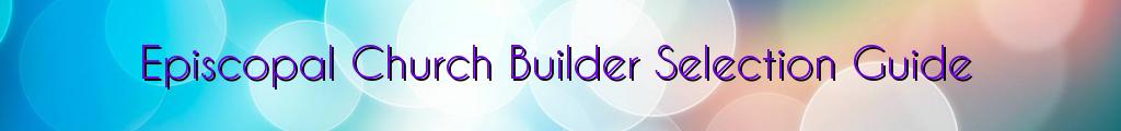 Episcopal Church Builder Selection Guide