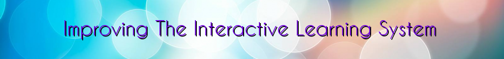 Improving The Interactive Learning System