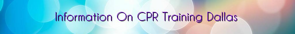 Information On CPR Training Dallas