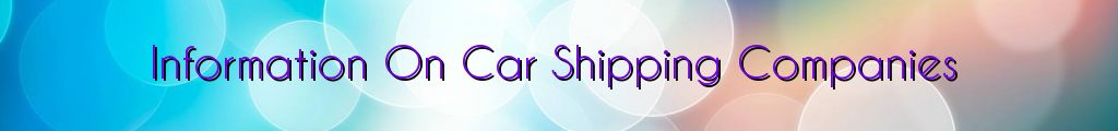 Information On Car Shipping Companies
