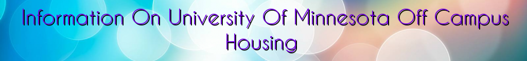 Information On University Of Minnesota Off Campus Housing