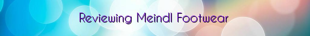 Reviewing Meindl Footwear