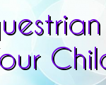 Selecting The Best Equestrian Sports Education For Your Child