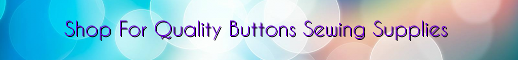 Shop For Quality Buttons Sewing Supplies