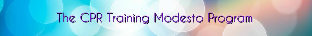 The CPR Training Modesto Program