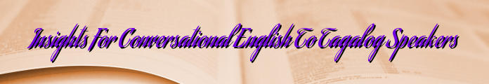 Insights For Conversational English To Tagalog Speakers
