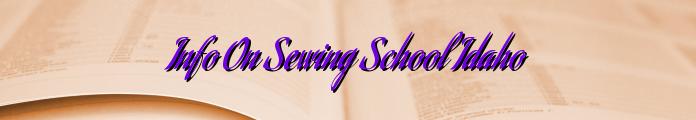 Info On Sewing School Idaho